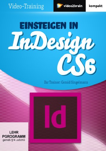 Einsteigen inDesign CS6 (PC+MAC+Linux)