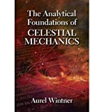 [(The Analytical Foundations of Celestial Mechanics)] [ By (author) Aurel Wintner ] [July, 2014]