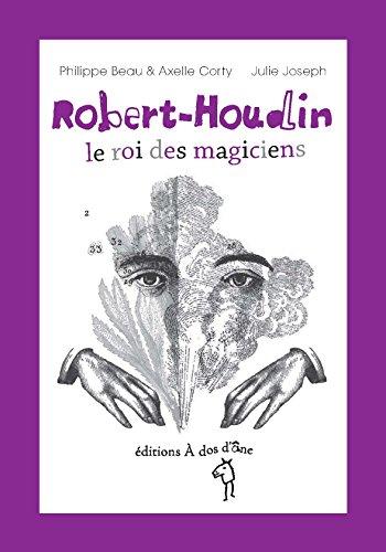 Robert-Houdin, le roi des magiciens
