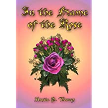 In the Name of the Rose (English Edition)