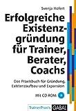 Image de Erfolgreiche Existenzgründung für Trainer, Berater, Coachs: Das Praxisbuch für Gründung, Existenzaufbau und Expansion