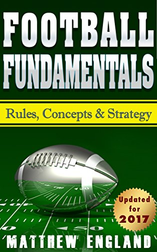 Football Fundamentals: Rules, Concepts & Strategy (English Edition)