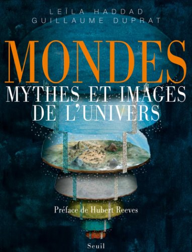 Mondes. Myhes et images de l'univers