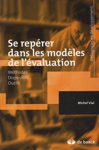 Se repérer dans les modèles de l'évaluation : Histoire - Méthodes - Outils par Michel Vial