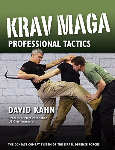 Krav Maga Professional Tactics: The Contact Combat System of the Israeli Martial Arts (English Edition) por David Kahn