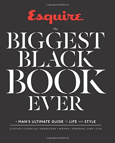 Esquire The Biggest Black Book Ever: A Man's Ultimate Guide to Life and Style (2015-05-05)