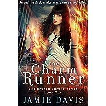 The Charm Runner (Broken Throne Book 1) (English Edition)