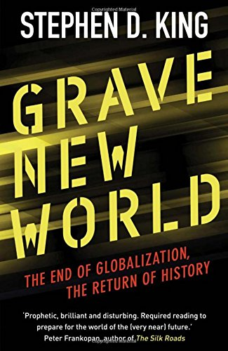 Dangerous New World: The End of Globalization, the Return of History