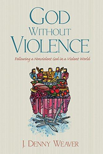 god-without-violence-following-a-nonviolent-god-in-a-violent-world-english-edition