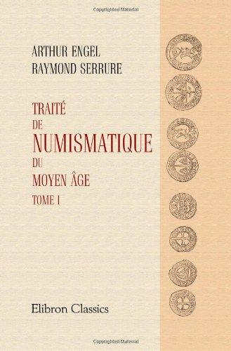 Traité de numismatique du Moyen âge: Tome 1
