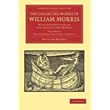The Collected Works of William Morris 24 Volume Set: The Collected Works of William Morris (The Earthly Paradise: A Poem 2): With Introductions by his ... Library Collection - Literary  Studies)