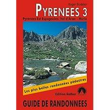 Pyrénées 3 - Pyrénées Est Espagnoles: Val d'Aran - Núria. Les 50 plus belles randonnées.