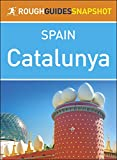 Rough Guides Snapshot Spain: Catalunya by Rough Guides front cover
