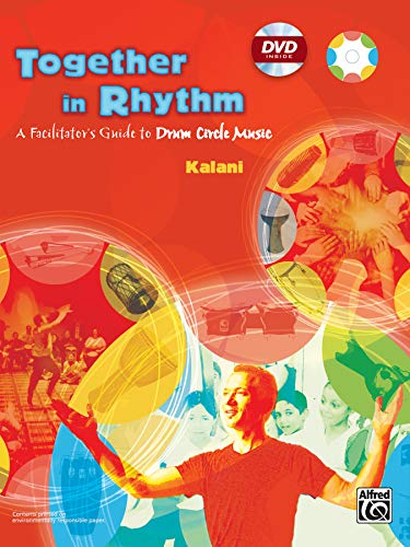 Together in Rhythm: A Facilitator's Guide to Drum Circle Music, Book & DVD [With DVD]