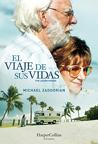 El viaje de sus vidas (The Leisure Seeker) (Narrativa) por Michael Zadoorian