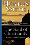 The Soul of Christianity: Restoring the Great Tradition (Plus) by Huston Smith (2006-09-05)