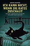 Ich kann nicht, wenn die Katze zuschaut von Stefan Schwarz