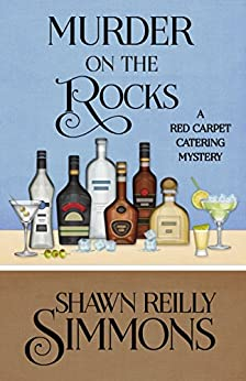 Murder on the Rocks (A Red Carpet Catering Mystery Book 5) (English Edition) par [Simmons, Shawn Reilly]