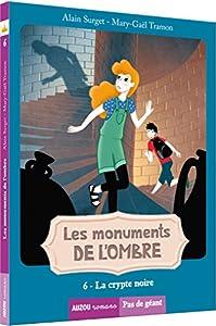 """Afficher """"Les monuments de l'ombre n° 6 La crypte noire"""""""