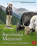 Reinhold Messner - Selbstversorger & Bergbauer TB - Magdalena Maria Messner
