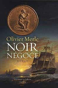 vignette de 'Noir négoce (Olivier Merle)'