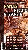 Naples insolite et secrète par Franchini