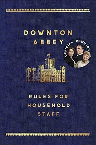 The Downton Abbey Rules for Household Staff por Carnival Productions