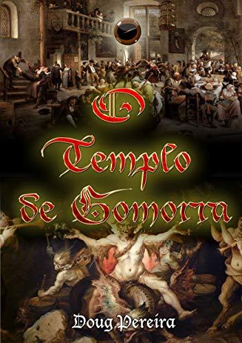 O Templo de Gomorra: O quanto você está disposto a adentrar os ...
