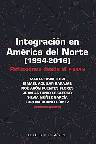 Integración en América del Norte (1994-2016): Reflexiones desde el Pieran por Marta Tawil Kuri