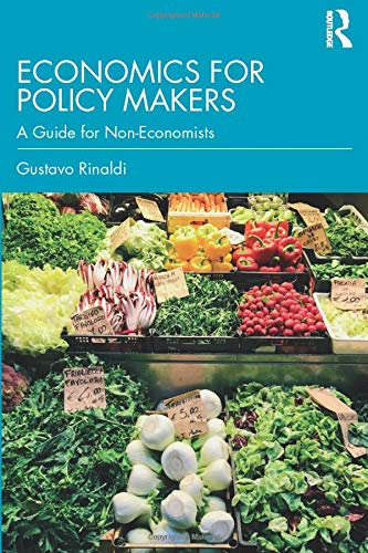 Economics for Policy Makers: A Guide for Non-Economists