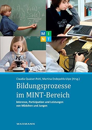 Bildungsprozesse im MINT-Bereich. Interesse, Partizipation und Leistungen von Mädchen und Jungen (German Edition)