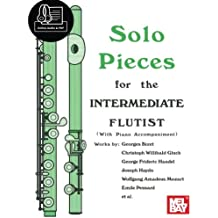 Solo Pieces for the Intermediate Flutist: With Piano Accompaniment - Includes Online Audio
