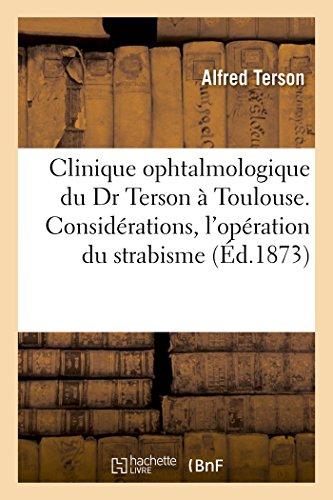 Clinique ophtalmologique du Dr Terson  Toulouse. Considrations pratiques, l'opration du strabisme