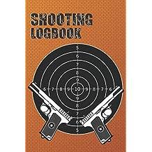 Shooting Logbook: Range Shooting Book (Shooting Data Book)