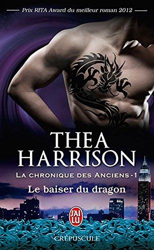 La chronique des Anciens (Tome 1) - Le baiser du dragon par Thea Harrison