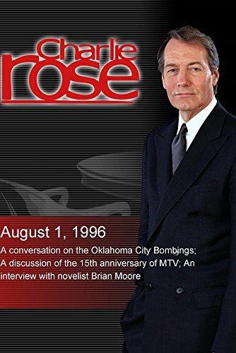 Charlie Rose with Frank Keating; Tom Freston, Tabitha Soren, Christopher John Farley & Joe Dolce; Brian Moore (August 1, 1996) Tabitha Rose