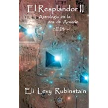 El Resplandor II: Believe (Spanish Edition) by Eli Levy Rubinstain (2012-04-18)