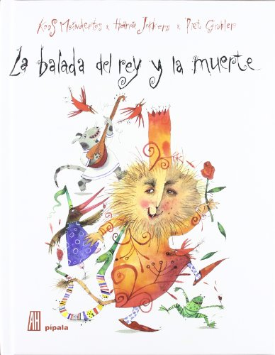 LA BALADA DEL REY Y DE LA MUERTE (Pipala)