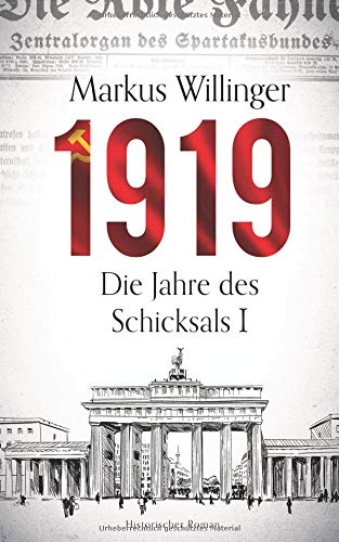 1919 - Historischer Roman (Historische Romane 2018 Neuerscheinungen, Band 1)