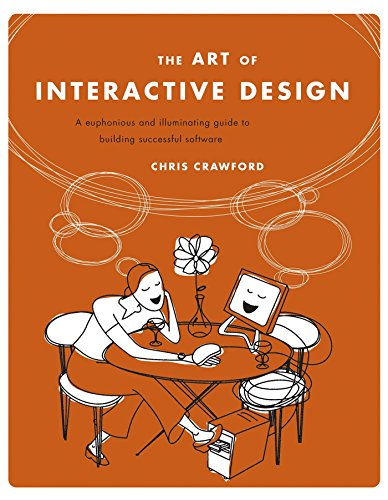 Art of Interactive Design: A Euphonious and Illuminating Guide to Building Successful Software por Chris Crawford