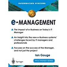e-Management: The Impact Of E-Business On Today'S It Manager (Practitioner Series)