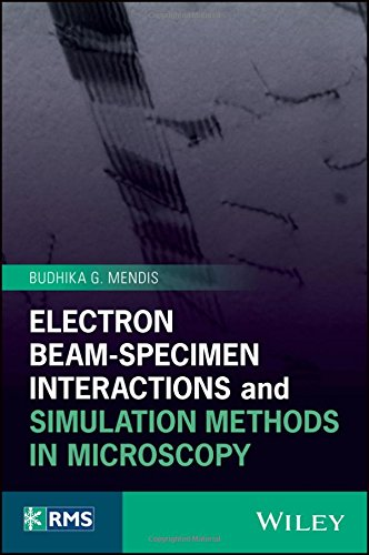 Electron Beam-Specimen Interactions and Simulation Methods i (Royal Microscopical Society) (Electron Beam)