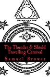The Thunder & Shield Travelling Carnival: Book One: Shrovetide & Book Two: All Souls