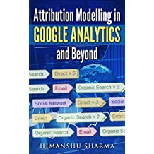 Attribution Modelling in Google Analytics and Beyond (English Edition)