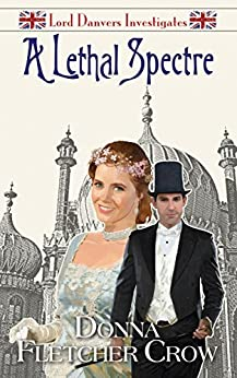 A Lethal Spectre (Lord Danvers Investigates Book 5) by [Fletcher Crow, Donna]