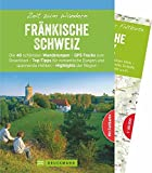 Bruckmann Wanderführer: Zeit zum Wandern Fränkische Schweiz. 40 Wanderungen und Ausflugsziele in der Fränkischen Schweiz. Mit Wanderkarte zum Herausnehmen - Tassilo Wengel