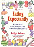 Image de Eating Expectantly: A Practical and Tasty Approach to Prenatal Nutrition