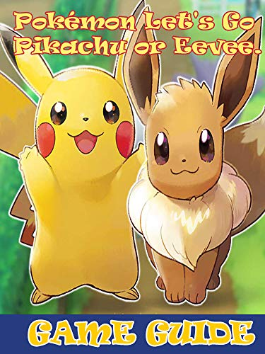 Pokémon Let S Go Pikachu And Eevee Learn Everything You Need To