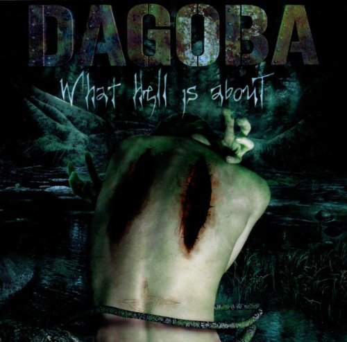 What Hell Is About by Dagoba (2006-02-20)