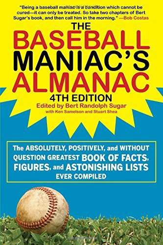 The Baseball Maniac?s Almanac: The Absolutely, Positively, and without Question Greatest Book of Facts, Figures, and Astonishing Lists Ever Compiled (2016-03-15)